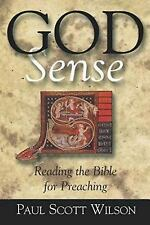 God Sense : Reading the Bible for Preaching by Paul Scott Wilson (2001,...