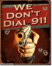 "AUTOMATIC GUN,WE DON'T CALL 911,  RETRO METAL WALL SIGN 12.5""X 16""(41X30CM)"