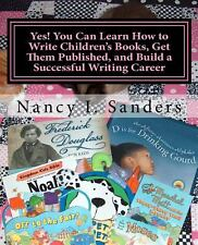 Yes! You Can Learn How to Write Children's Books, Get Them Published, and...