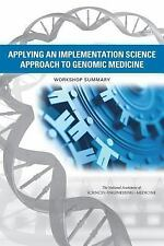 Applying an Implementation Science Approach to Genomic Medicine: Workshop Summar