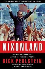 Nixonland : The Rise of a President and the Fracturing of America by Rick...