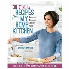 Recipes from My Home Kitchen: Asian and American Comfort Food from the Winner of
