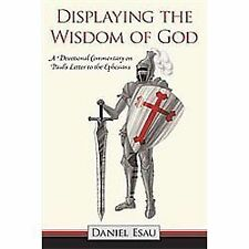 Displaying the Wisdom of God: A Devotional Commentary on Paul's Letter to the E