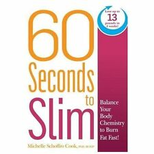 60 Seconds to Slim: Balance Your Body Chemistry to Burn Fat Fast!, Schoffro Cook