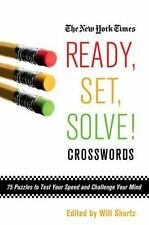 The New York Times Ready, Set, Solve! Crosswords: 75 Puzzles to Test Your Speed