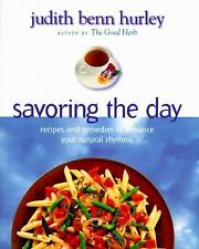 Savoring the Day: Recipes And Remedies To Enhance Your Natural Rhythms, Hurley,