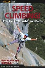 Speed Climbing!: How To Climb Faster And Better (How To Climb Series), Wright, B