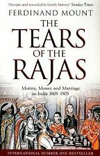 The Tears of the Rajas : Mutiny, Money and Marriage in India 1805-1905 by...