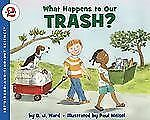 Let's-Read-And-Find-Out Science 2: What Happens to Our Trash? by D. J. Ward...