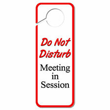 Do Not Disturb Meeting in Session Plastic Door Knob Hanger Sign