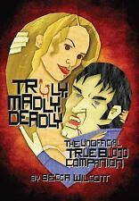 Truly, Madly, Deadly: The Unofficial True Blood Companion, Wilcott, Becca, New B