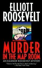 Murder in the Map Room (An Eleanor Roosevelt Mystery) Elliott Roosevelt Mass Ma