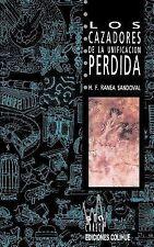 Los Cazadores de la Unificacion Perdida by Ranea Sandoval F. (1992, Paperback)
