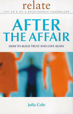 Relate - After The Affair: How to Build Trust and Love Again (Relate Relationshi