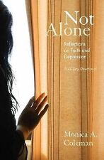 Not Alone: Reflections on Faith and Depression by Monica A Coleman (Paperback...