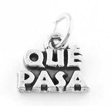 STERLING SILVER SPANISH WHAT'S UP QUE PASA CHARM/PENDANT