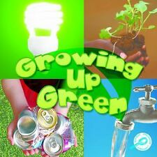 Growing Up Green (Green Earth Discovery Library)