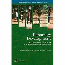 Bioenergy Development: Issues and Impacts for Poverty and Natural Resource Manag