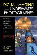 Digital Imaging for the Underwater Photographer: Computer Applications for Photo