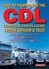 How to Prepare for the CDL: Commercial Driver's License Truck Driver's-ExLibrary