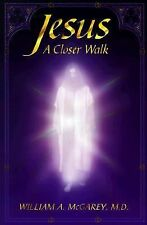 Jesus a Closer Walk: Reflections on John 14-17 from the Edgar Cayce Re-ExLibrary