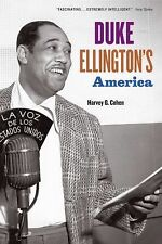 Duke Ellington's America - Cohen, Harvey G. - Good Condition