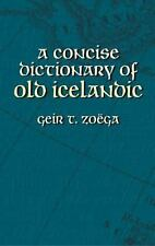 A Concise Dictionary of Old Icelandic (Dover Language Guides) by Zoëga, Geir T.