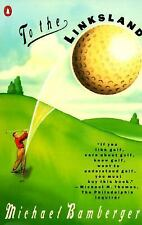 To the Linksland: A Golfing Adventure, Michael Bamberger, Good,  Book