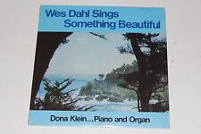 NEW SEALED! WES DAHL Sings Something Beautiful DONA KLEIN, Piano XIAN LP