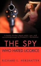 The Spy Who Hated Licorice by Richard L. Hershatter (2001, Paperback)