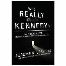 Who Really Killed Kennedy?: 50 Years Later: Stunning New Revelations About the J