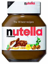 Nutella The 30 Best Recipes (Cookery) -  - New Hardcover Book