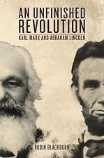 An Unfinished Revolution : Karl Marx and Abraham Lincoln by Karl Marx and...
