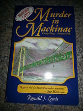 Murder in Mackinac by Ronald J. Lewis (1994, Paperback) Signed ! Michigan Crime