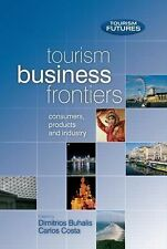 Tourism Business Frontiers: consumers, products and industry (Tourism -ExLibrary