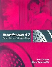 Breastfeeding A-Z : Terminology and Telephone Triage by Cindy Turner-Maffei and
