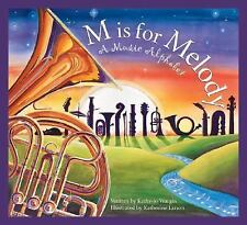 M is for Melody: A Music Alphabet (Art and Culture)
