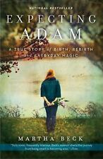 Expecting Adam: A True Story of Birth, Rebirth, and Everyday Magic by Martha ...