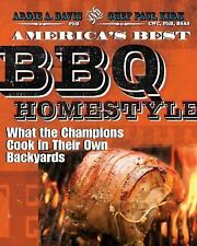 America's Best BBQ - Homestyle: What the Champions Cook in Their Own Backyards,