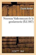 Nouveau Vade-Mecum de la Gendarmerie by Berthet-C (2013, Paperback)