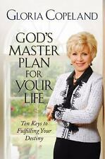 God's Master Plan for Your Life Keys to Fulfilling Your Destiny Gloria Copeland