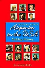 Hispanics in the USA : Making History by Arnhilda Badia Paperback Copy
