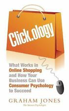 Clickology: What Works in Online Shopping and How Your Business Can Use Consumer