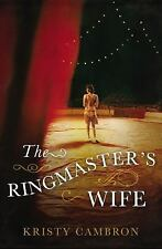 The Ringmaster's Wife by Kristy Cambron (2016, Paperback)