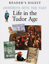Life in the Tudor Age (Journeys into the Past), Reader's Digest Association