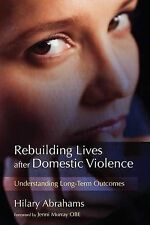 Rebuilding Lives After Domestic Violence: Understanding Long-term Outcomes by...
