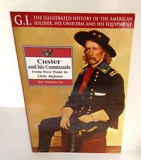 BOOK G.I. Series #16 Custer and his Commands from West Point to Little Bighorn