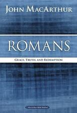 MacArthur Bible Studies: Romans : Grace, Truth, and Redemption by John F....
