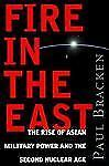 Fire in the East: The Rise of Asian Military Power and the Second Nucl-ExLibrary