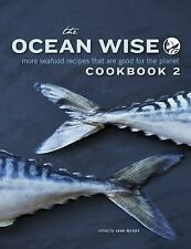The Ocean Wise Cookbook 2 : More Seafood Recipes That Are Good for the Planet...